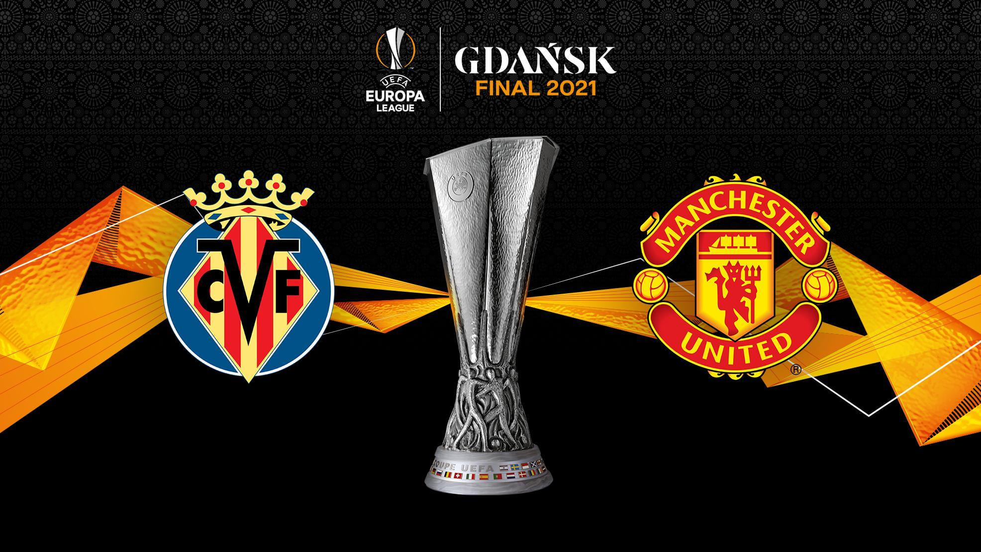[Match Preview] The final clash of Europa League: Manchester United vs Villarreal – May 26, 2021